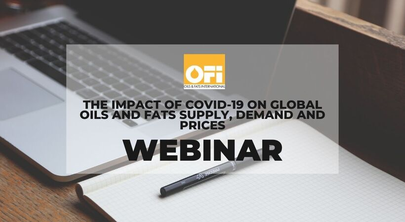 Our first webinar will discuss the impact of COVID-19 on global oils and fats supply, demand and prices.